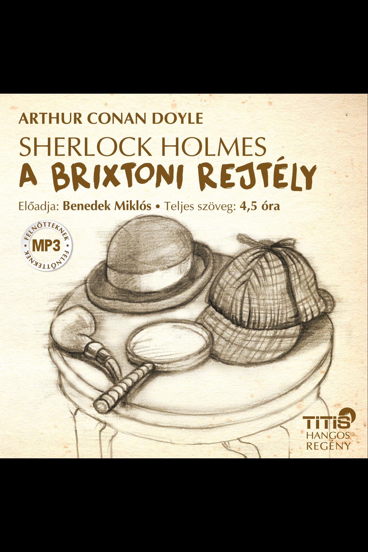 Arthur Conan Doyle: Sherlock Holmes - (1. regény)  A brixtoni rejtély