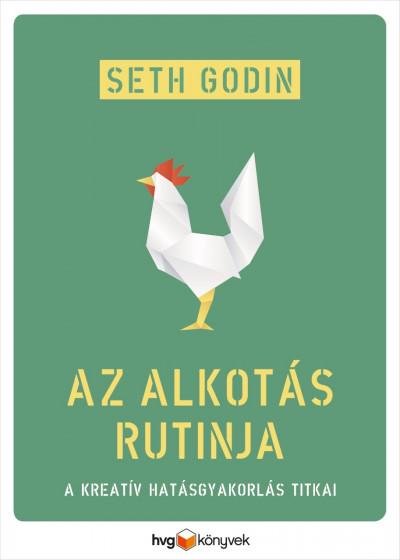 Seth Godin: Az alkotás rutinja
