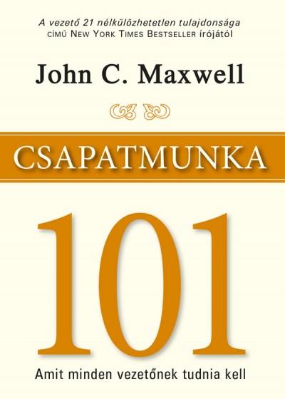 John C. Maxwell: Csapatmunka 101