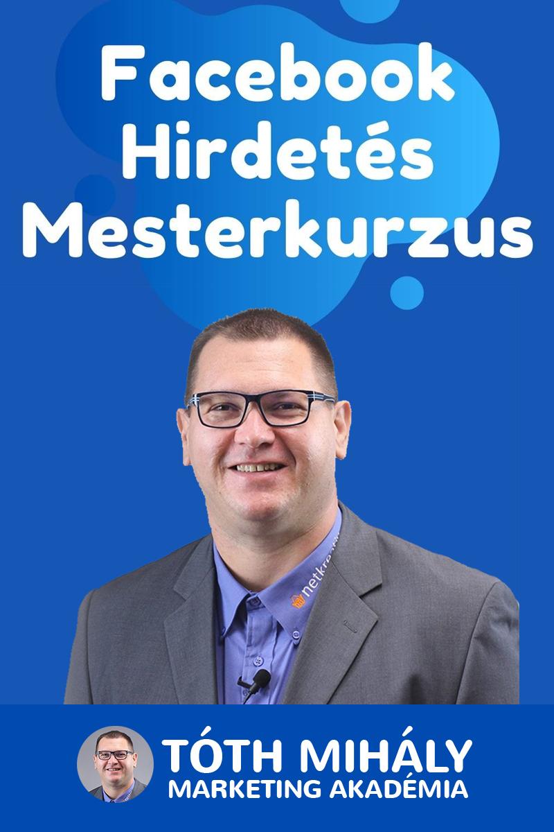 Tóth Mihály: Facebook Hirdetés Mesterkurzus