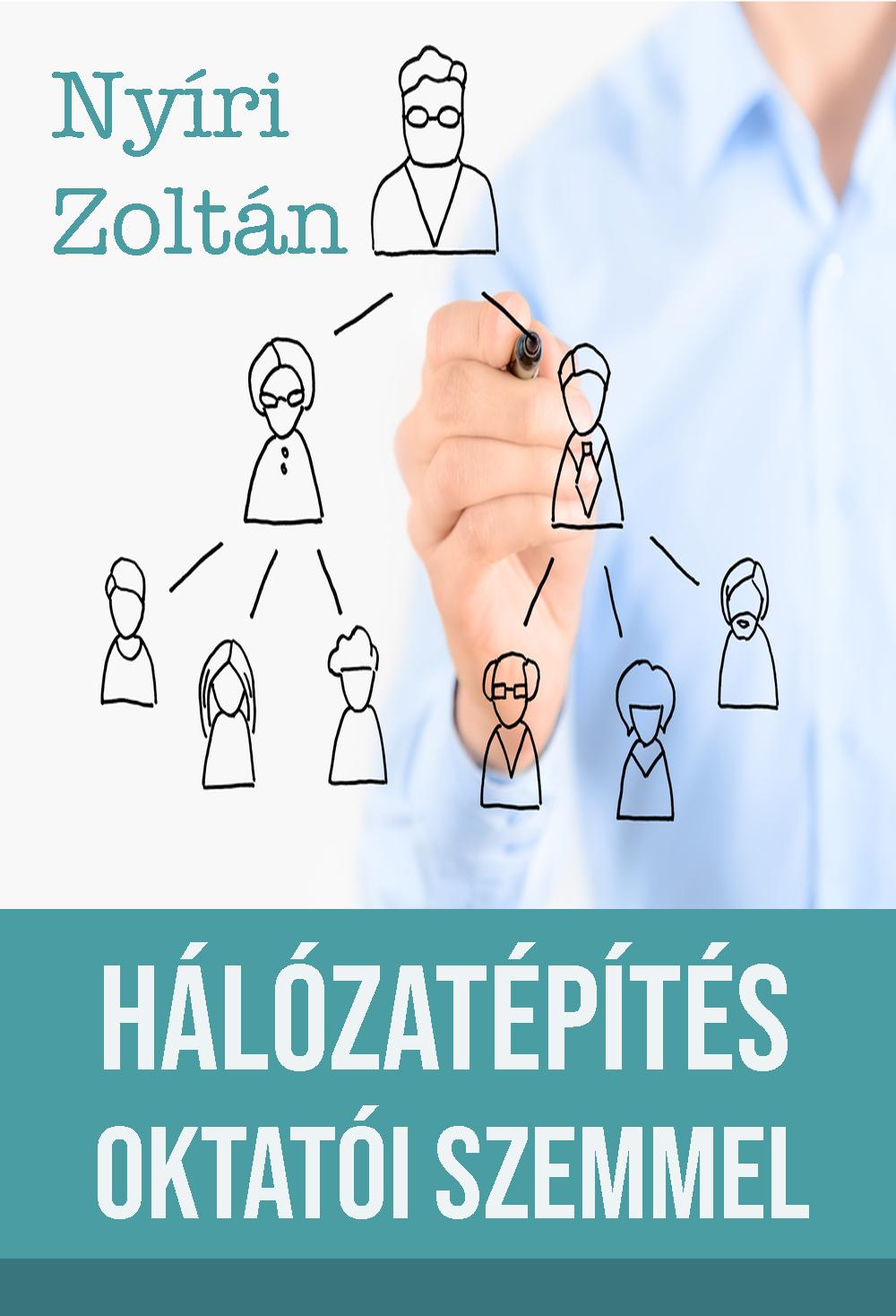 Nyíri Zoltán: Hálózatépítés oktatói szemmel