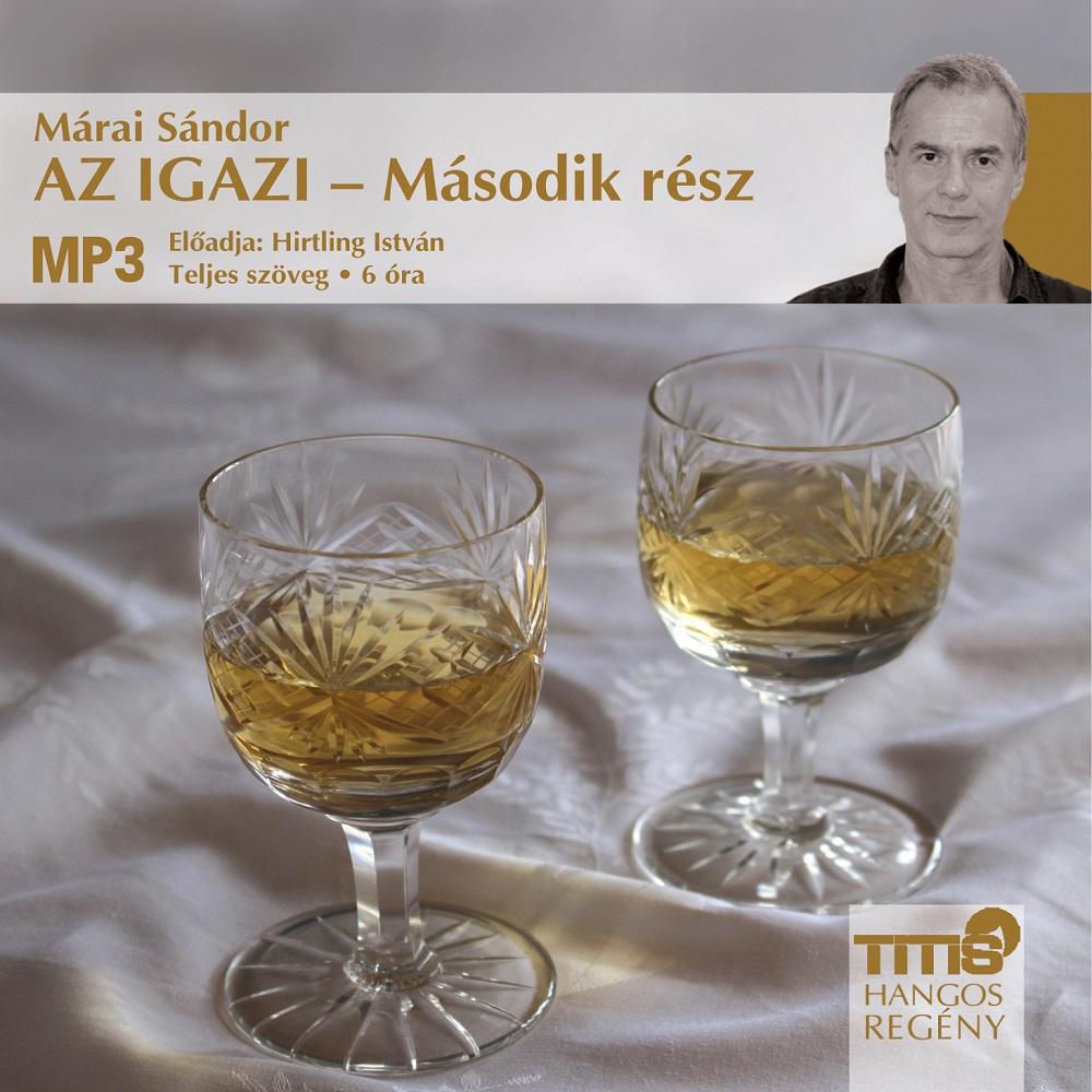 Márai Sándor - Az igazi - Második rész - Hangoskönyv