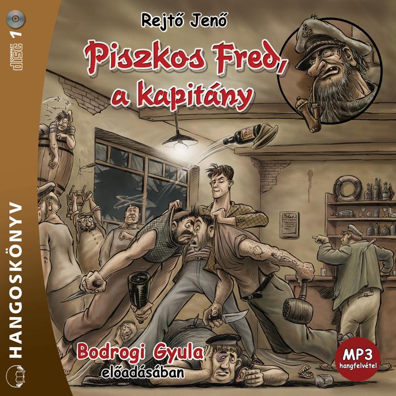 Rejtő Jenő - Piszkos Fred, a kapitány - Hangoskönyv