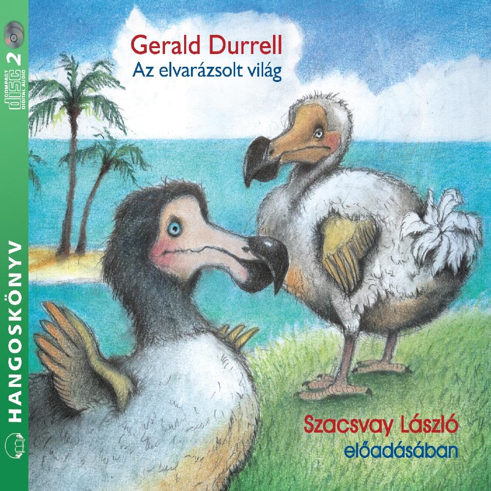 Gerald Durrell: Az elvarázsolt világ