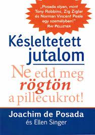 Joachim de Posada, Ellen Singer: Késleltetett jutalom