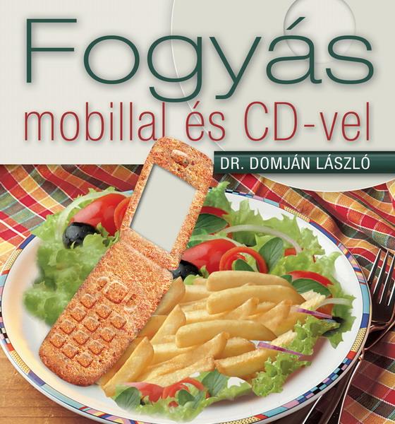 Dr. Domján László: Fogyás mobillal és CD-vel