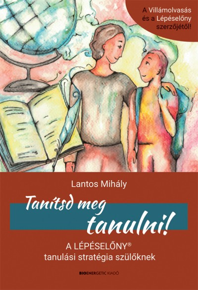 Lantos Mihály: Tanítsd meg tanulni!