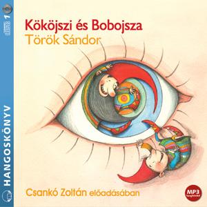 Török Sándor: Kököjszi és Bobojsza