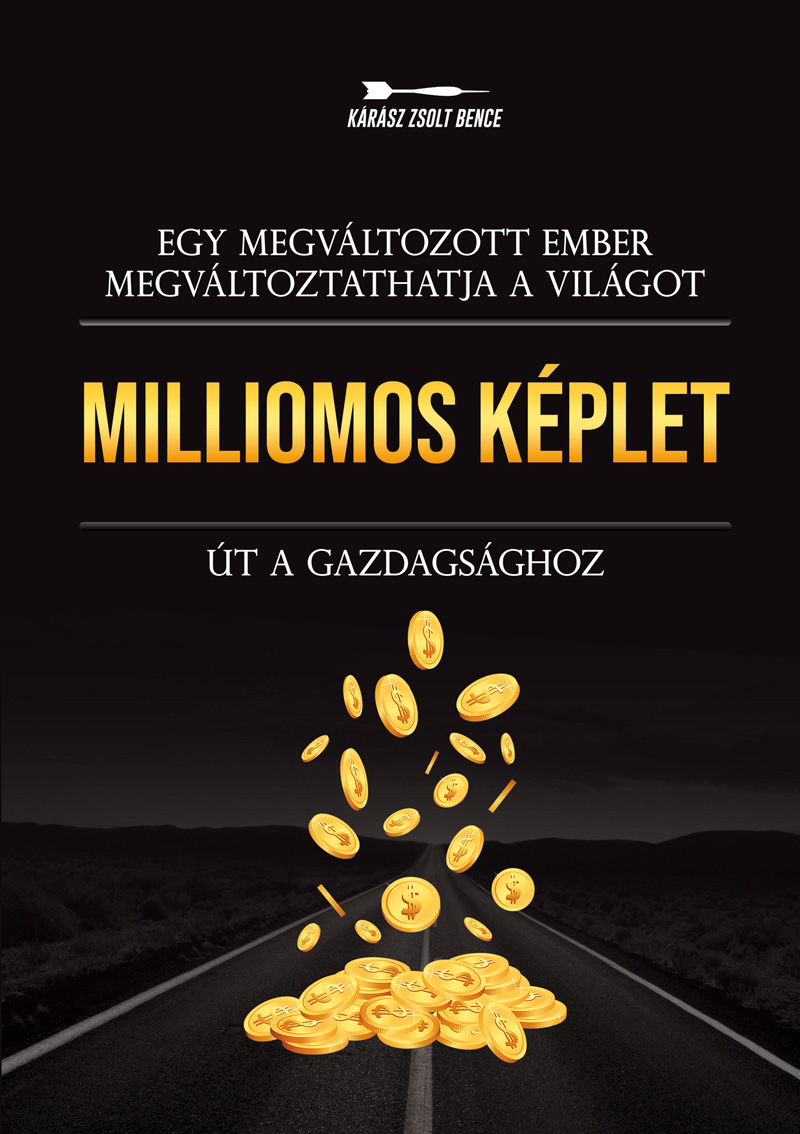 Kárász Zsolt Bence: Milliomos képlet