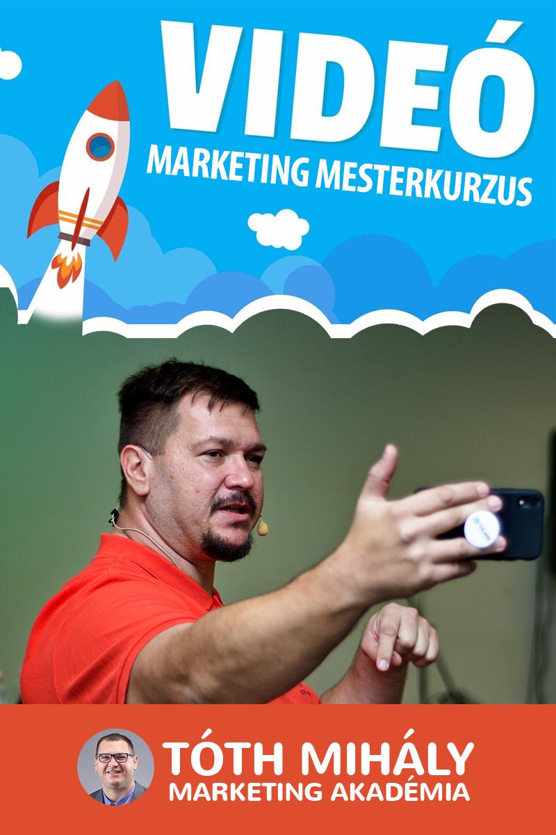 Tóth Mihály: Videó Marketing Mesterkurzus