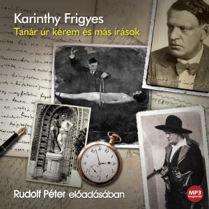 Karinthy Frigyes - Tanár úr kérem és más írások - Hangoskönyv