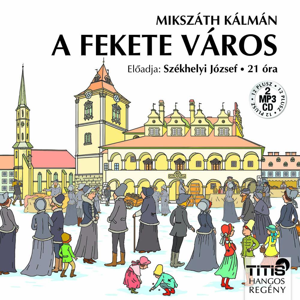 Mikszáth Kálmán - A fekete város - Hangoskönyv