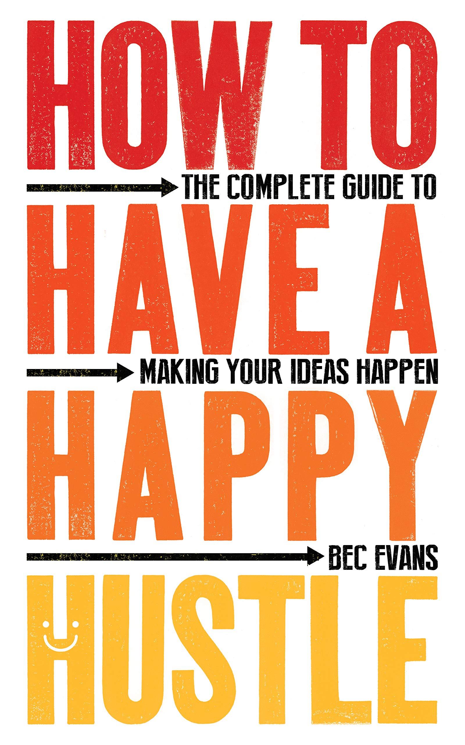 Bec Evans: Útmutató a boldog üzletépítéshez