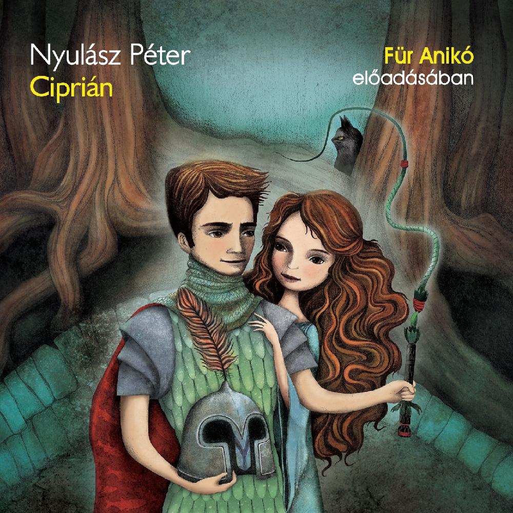 Nyulász Péter: Ciprián - A Balaton hercege