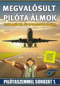 Gere Tamás: Megvalósult pilóta álmok