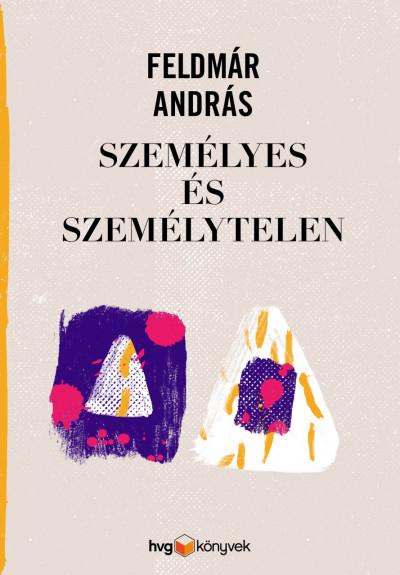 Feldmár András: Személyes és személytelen