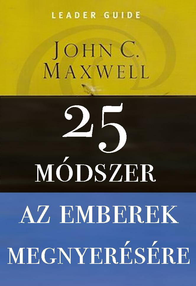 John C. Maxwell, Les Parrott: 25 módszer az emberek megnyerésére