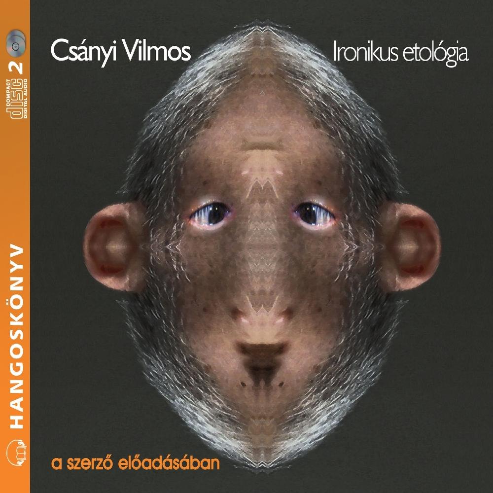 Csányi Vilmos - Ironikus etológia - Hangoskönyv
