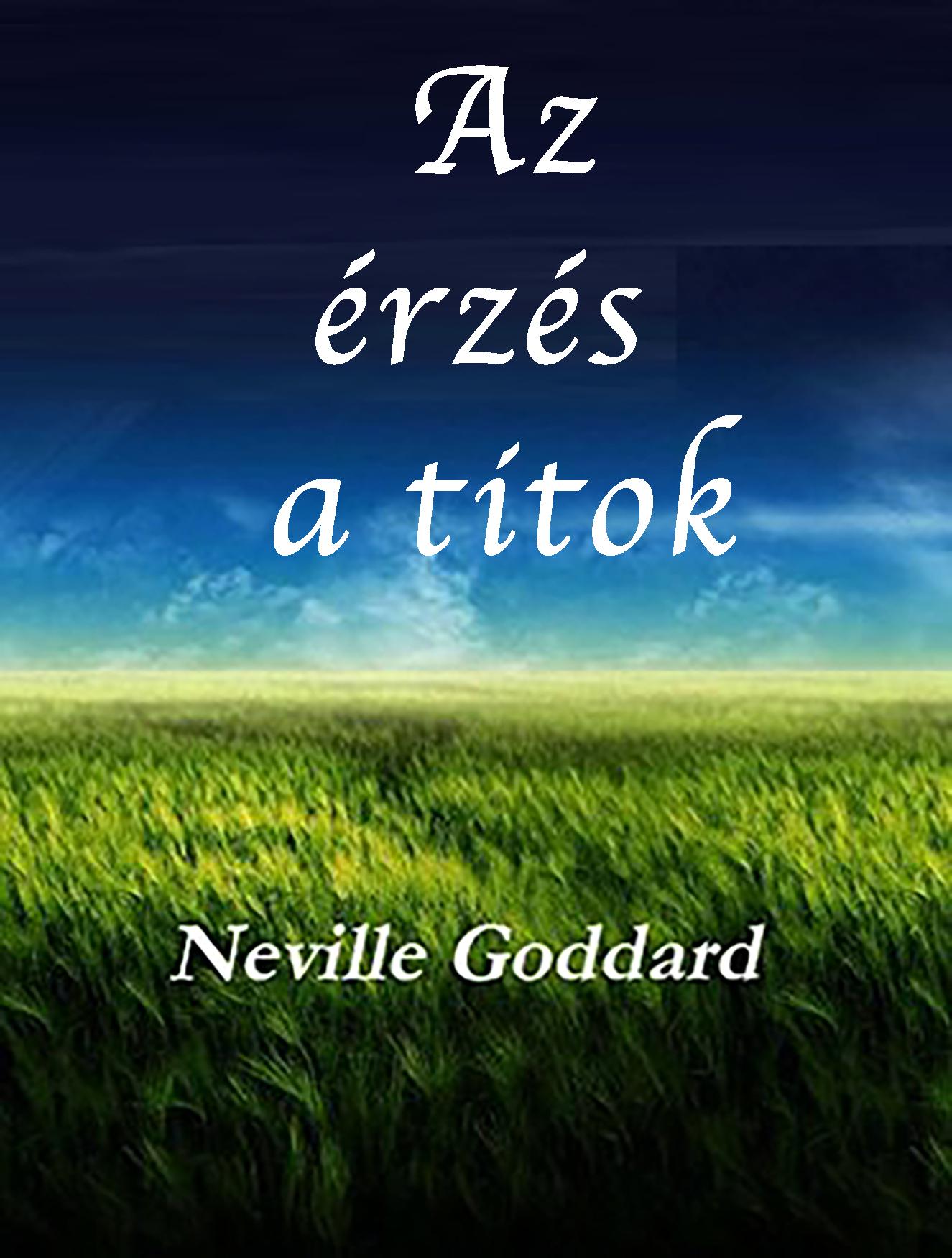 Neville Goddard: Az érzés a titok