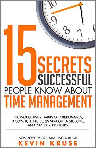 Kevin Kruse: 15 titok az időmenedzsmentről a legsikeresebb emberektől