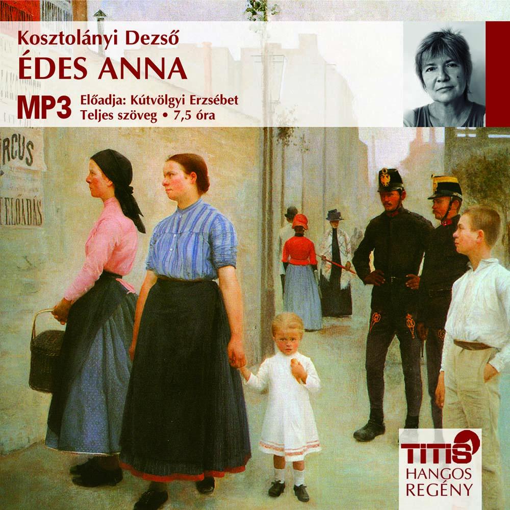 Kosztolányi Dezső - Édes Anna - Hangoskönyv