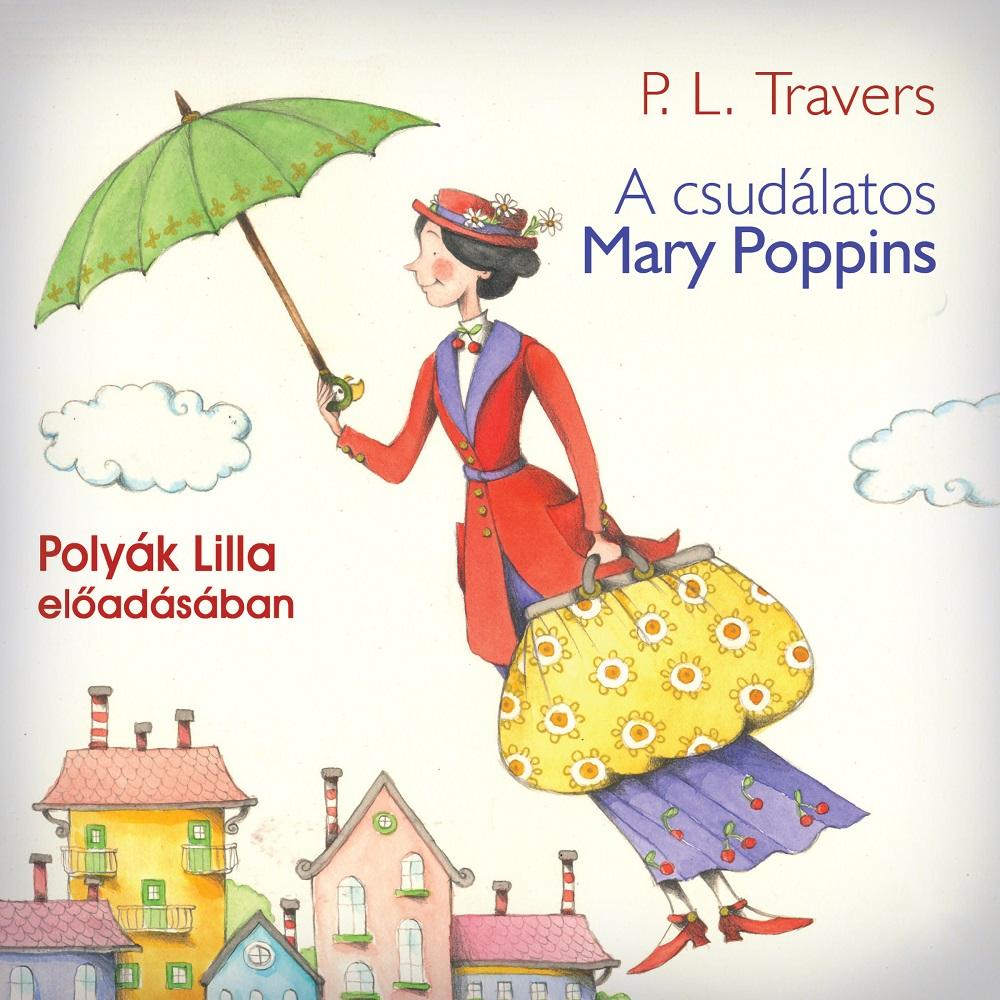Pamela Lyndon Travers: A csudálatos Mary Poppins