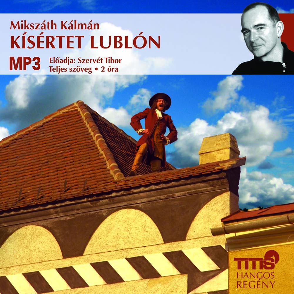 Mikszáth Kálmán - Kísértet Lublón - Hangoskönyv