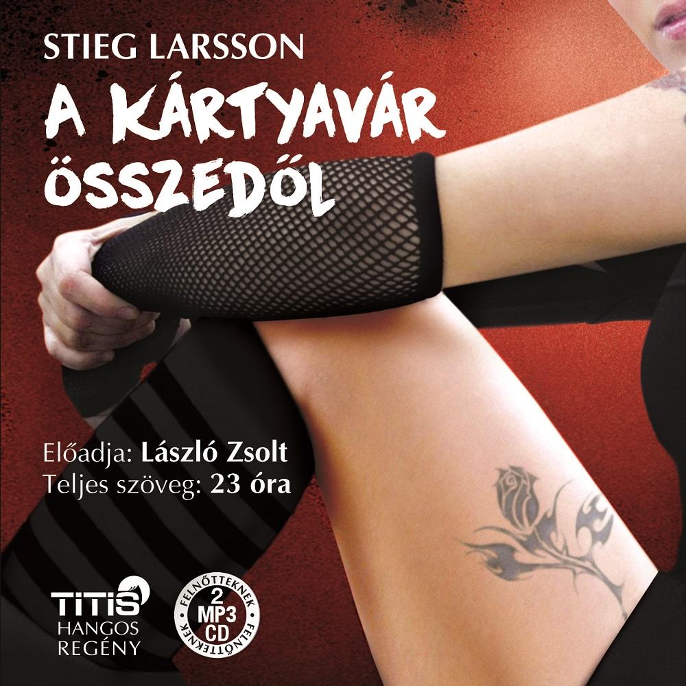 Stieg Larsson: A kártyavár összedől (3. regény)