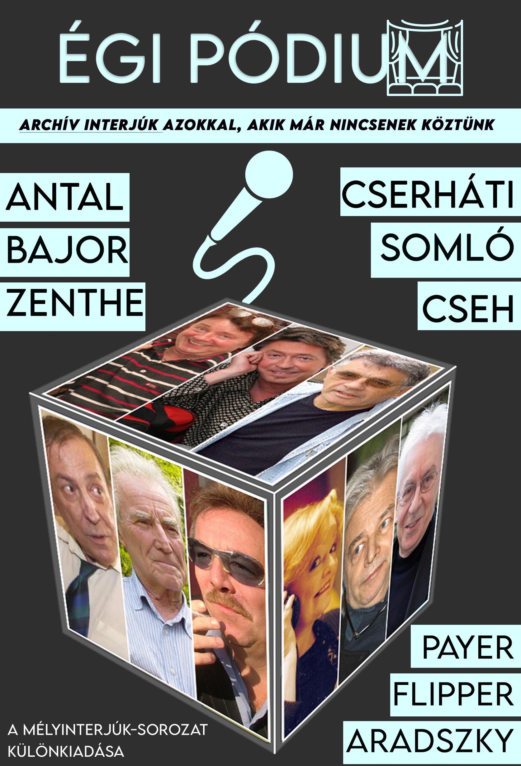 Sándor András: Égi pódium - Antal, Bajor, Zenthe, Cserháti, Somló és a többiek