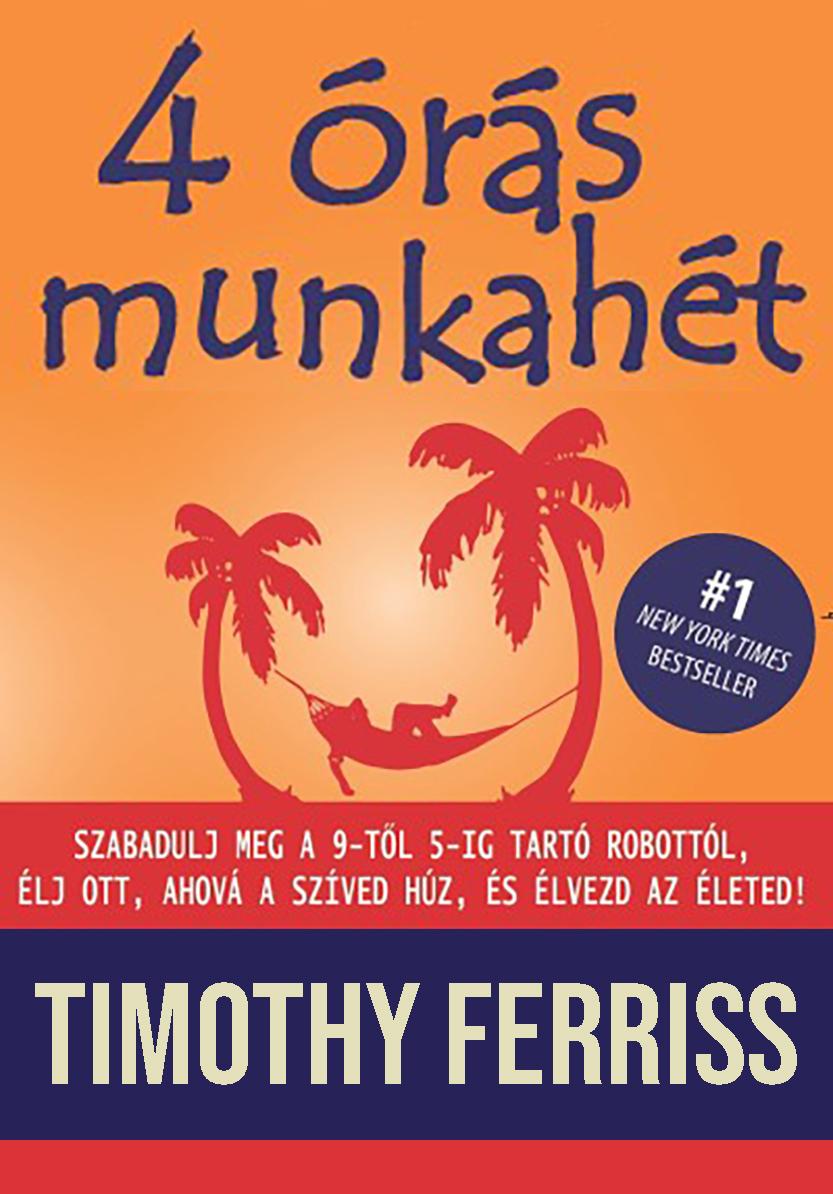 Timothy Ferris: 4 órás munkahét