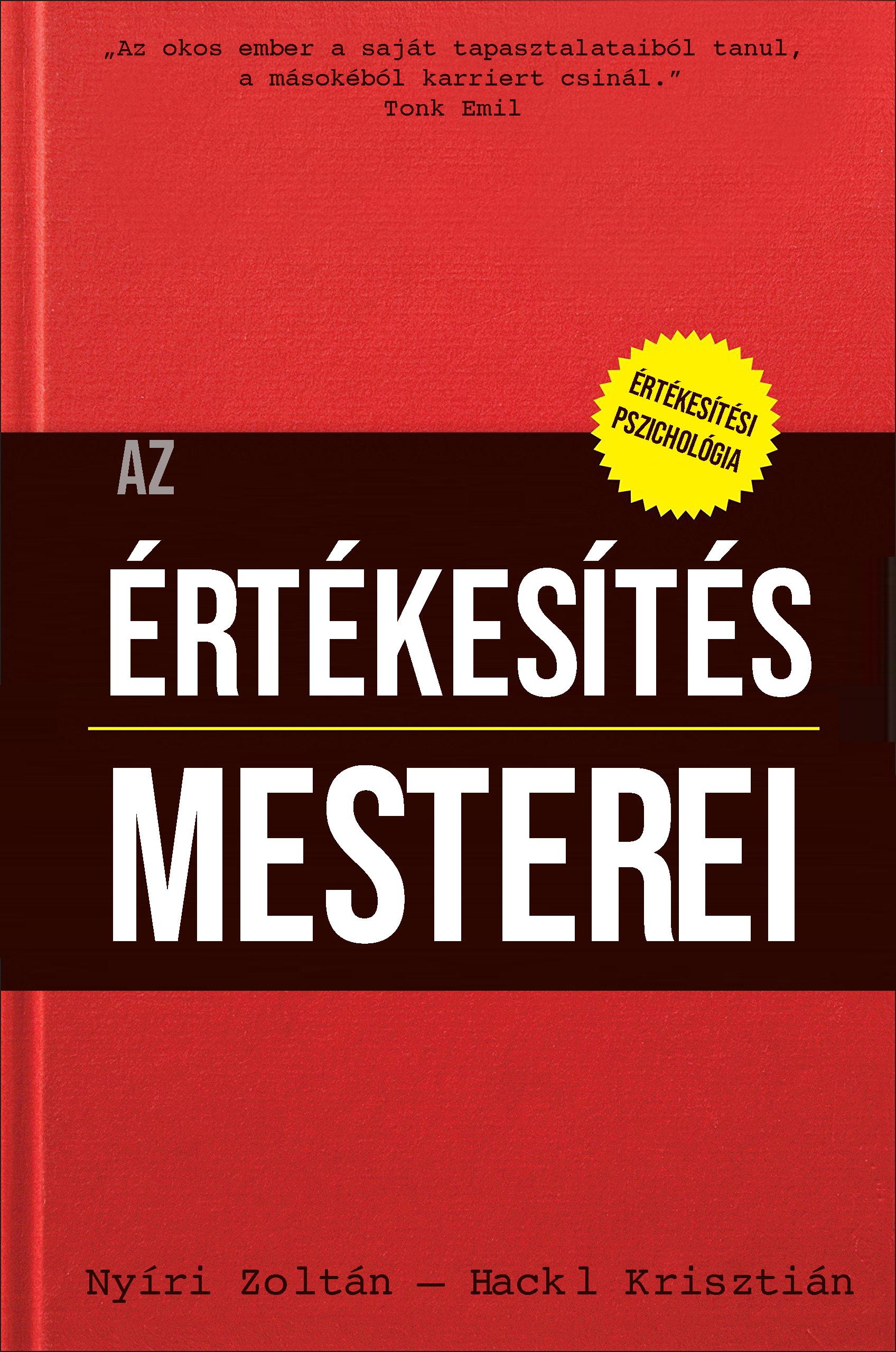 Nyíri Zoltán, Hackl Krisztián: Az értékesítés mesterei