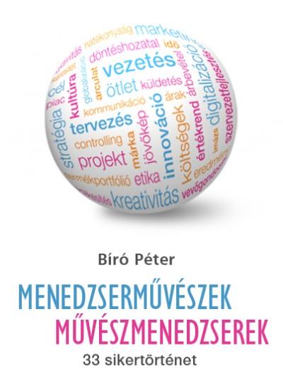 Dr. Bíró Péter: Menedzserművészek - Művészmenedzserek