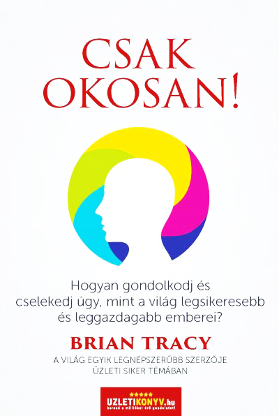 Brian Tracy - Csak okosan! - Hangoskönyv