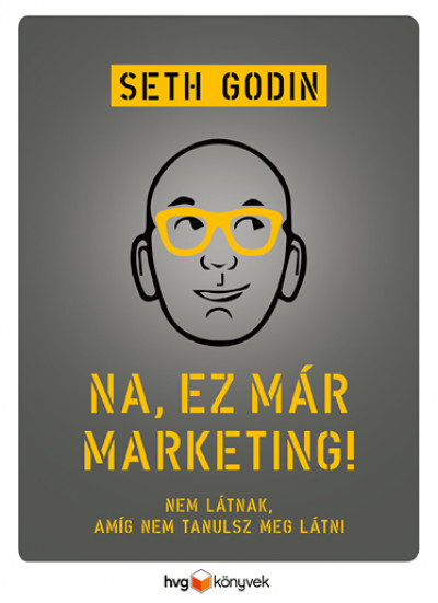 Seth Godin: Na, ez már marketing!