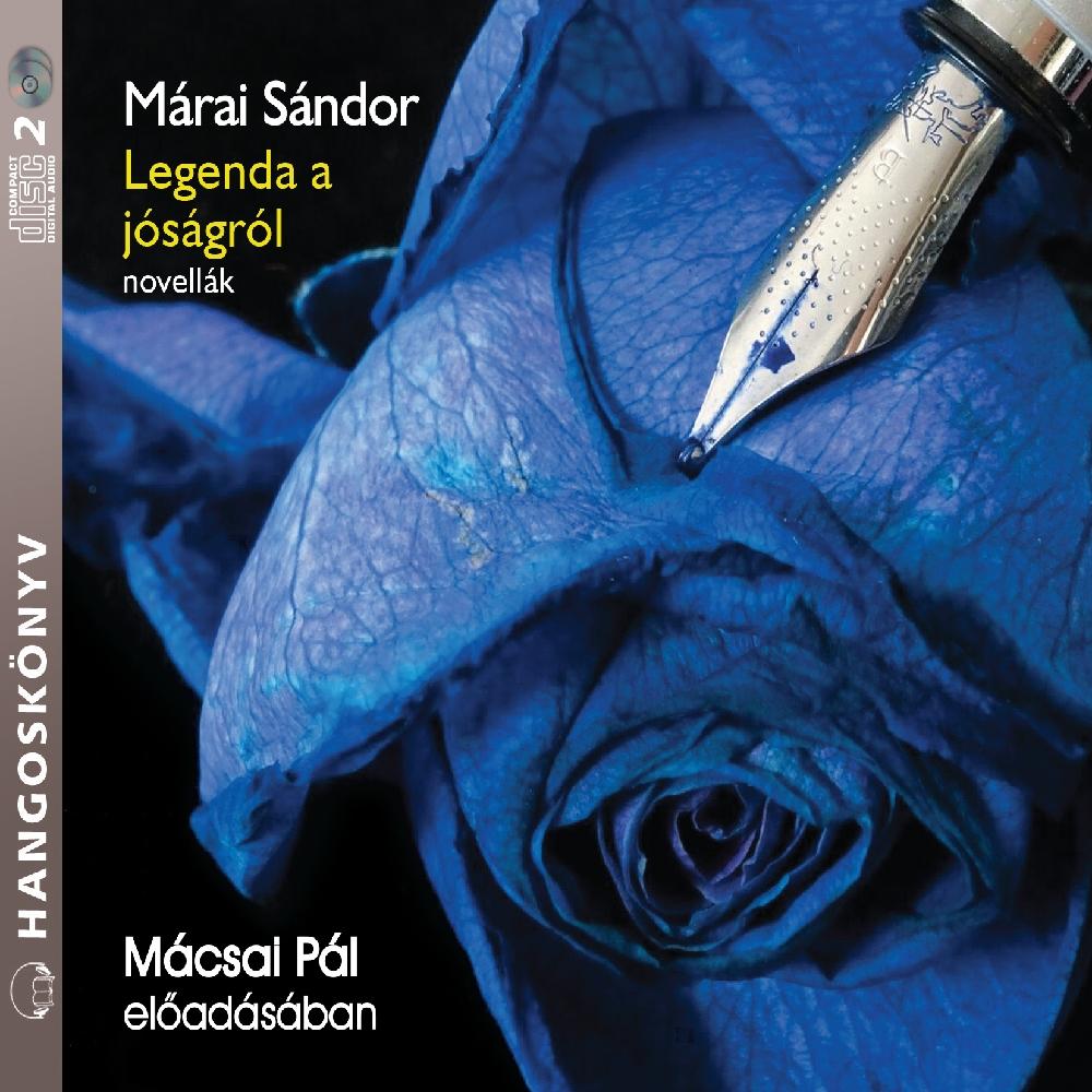 Márai Sándor: Legenda a jóságról