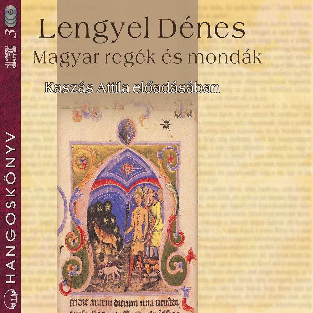Lengyel Dénes: Magyar regék és mondák