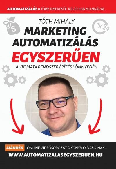 Tóth Mihály: Marketing automatizálás egyszerűen