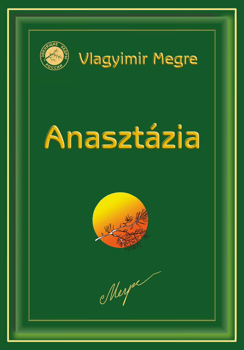 Vlagyimir Megre: Anasztázia I.
