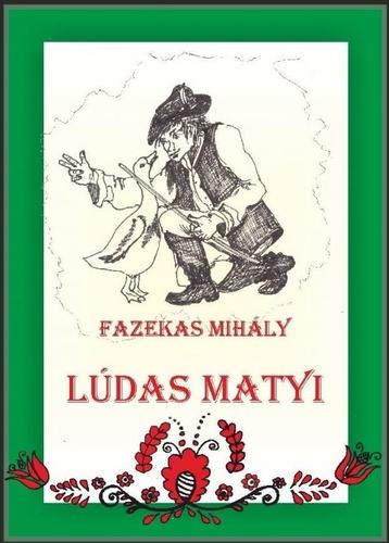 Fazekas Mihály: Lúdas Matyi