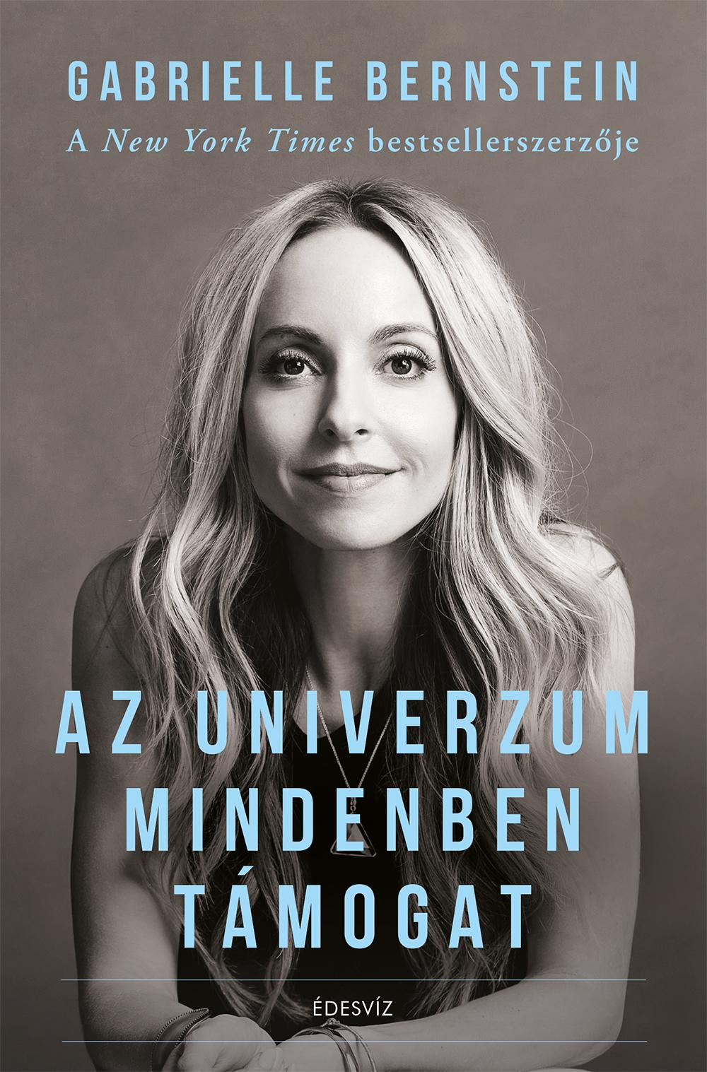 Gabrielle Bernstein: Az Univerzum mindenben támogat