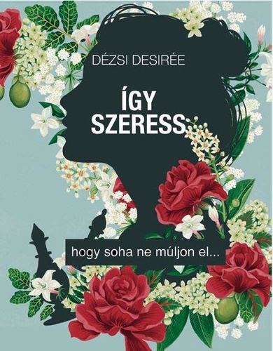 Dézsi Desirée: Így szeress