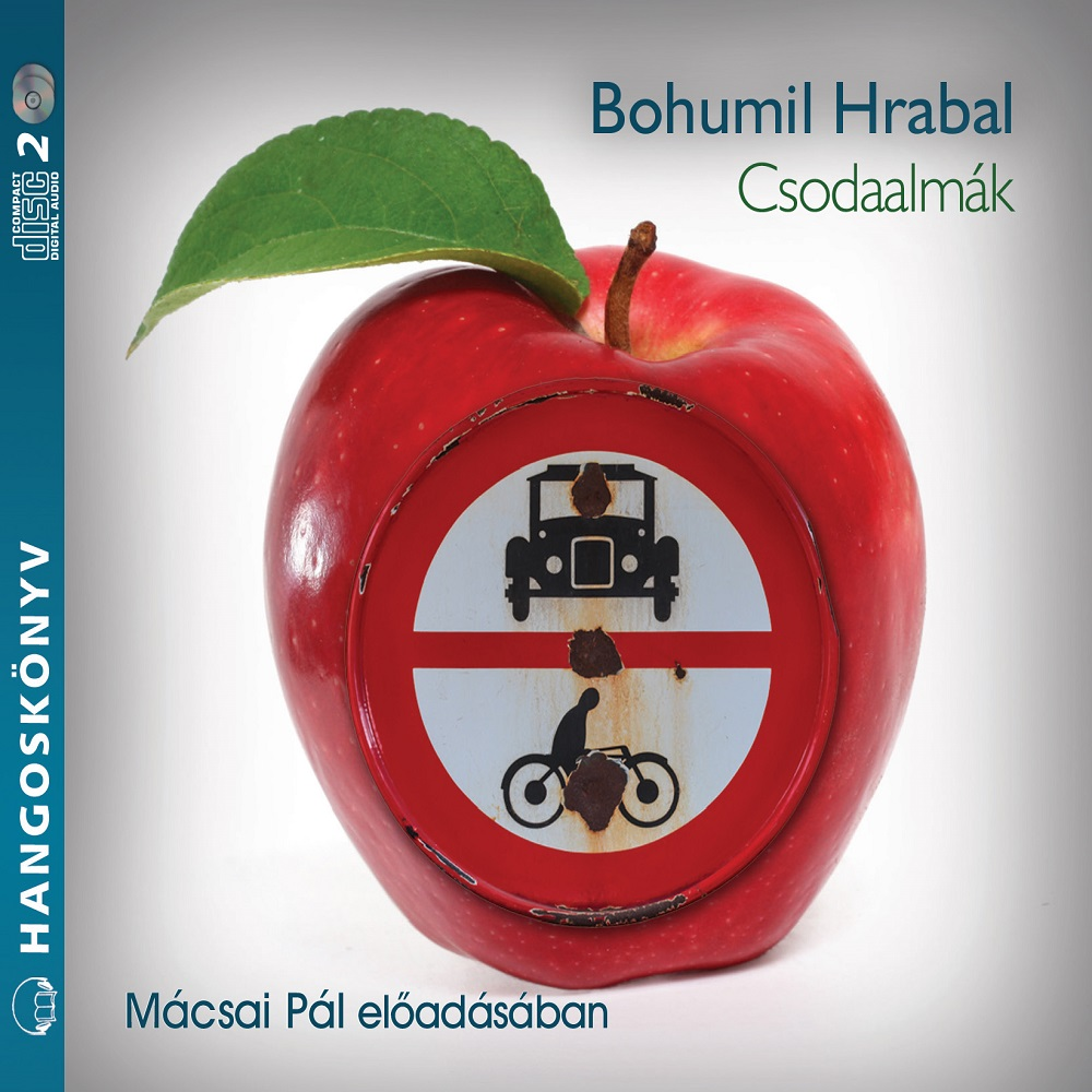 Bohumil Hrabal: Csodaalmák