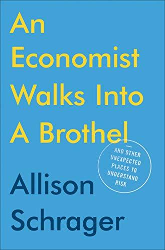 Allison Schrager: Egy közgazdász bemegy egy kuplerájba