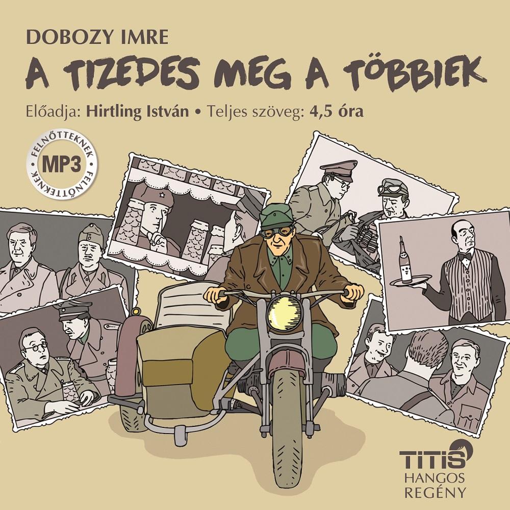 Dobozy Imre: A tizedes meg a többiek