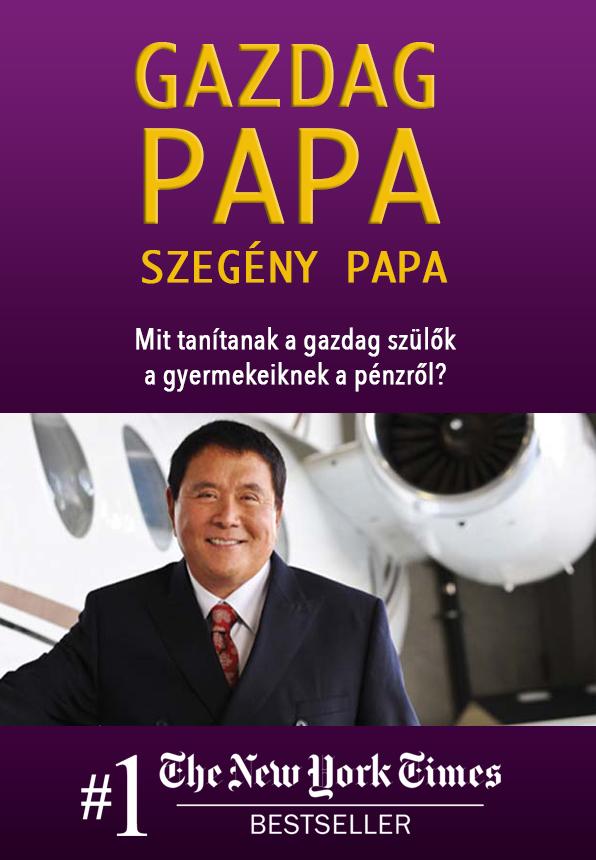 Robert T. Kiyosaki - Gazdag Papa Szegény Papa - Hangoskönyv