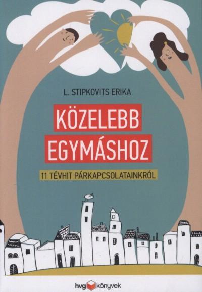 L. Stipkovits Erika: Közelebb egymáshoz