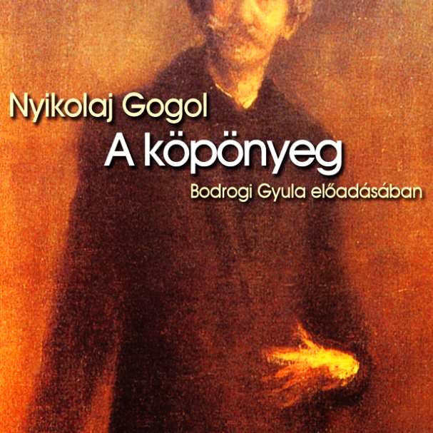 Nyikolaj Gogol - A köpönyeg - Hangoskönyv