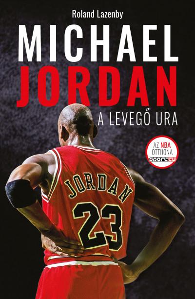 Roland Lazenby: Michael Jordan