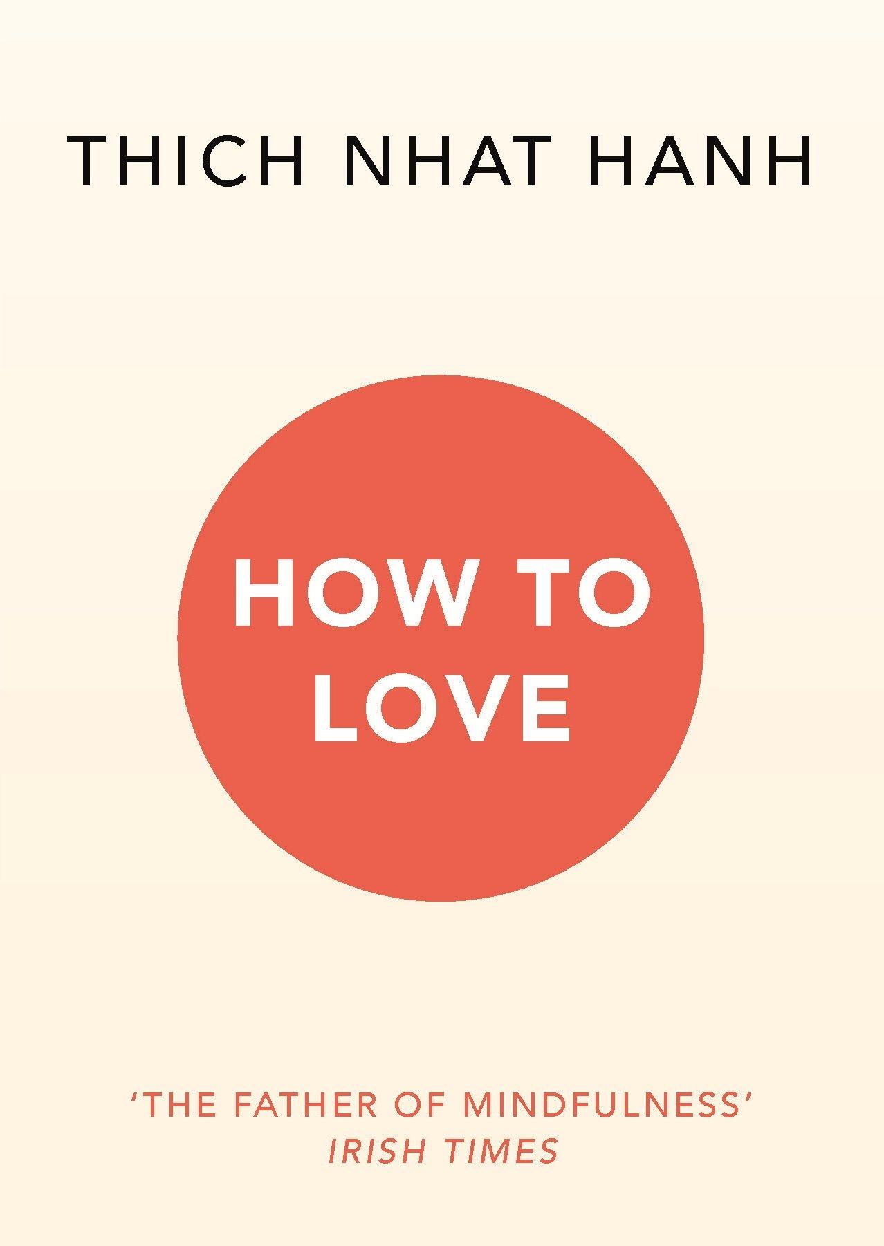 Thich Nhat Hanh: Hogyan szeressünk
